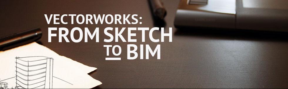 Vectorworks: From Sketch to BIM