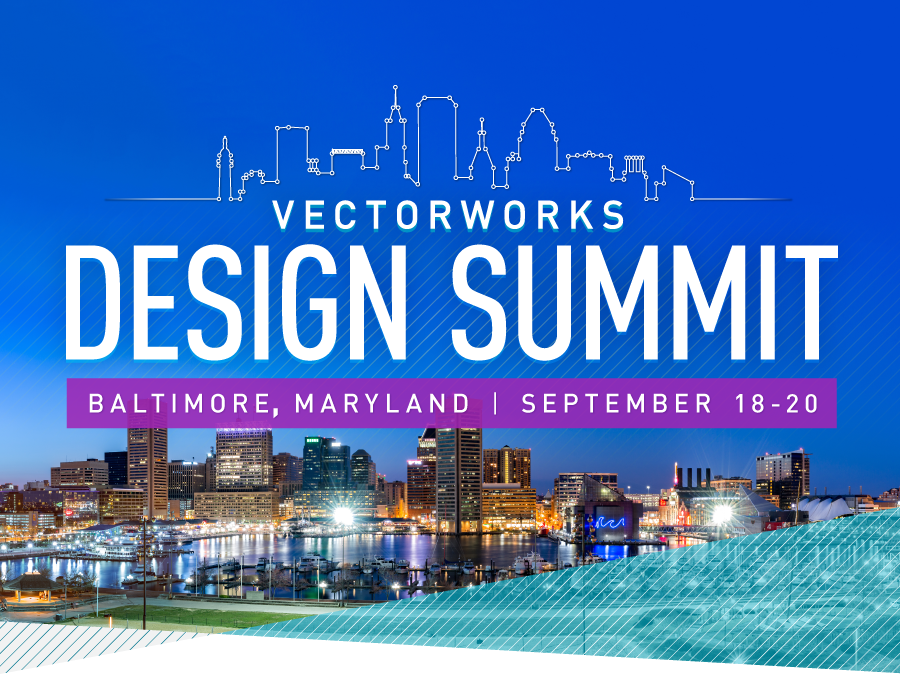 Vectorworks Design Summit | September 18-20, 2017 | Baltimore, MD