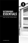 Vectorworks Essentials Tutorial Manual, 8th Edition